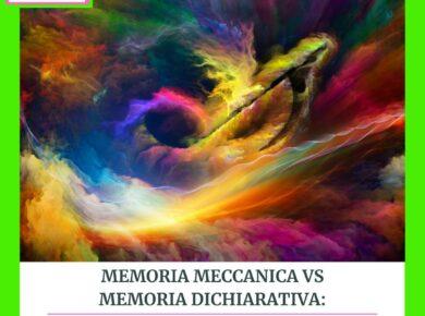 memoria-meccanica-vs-memoria-dichiarativa